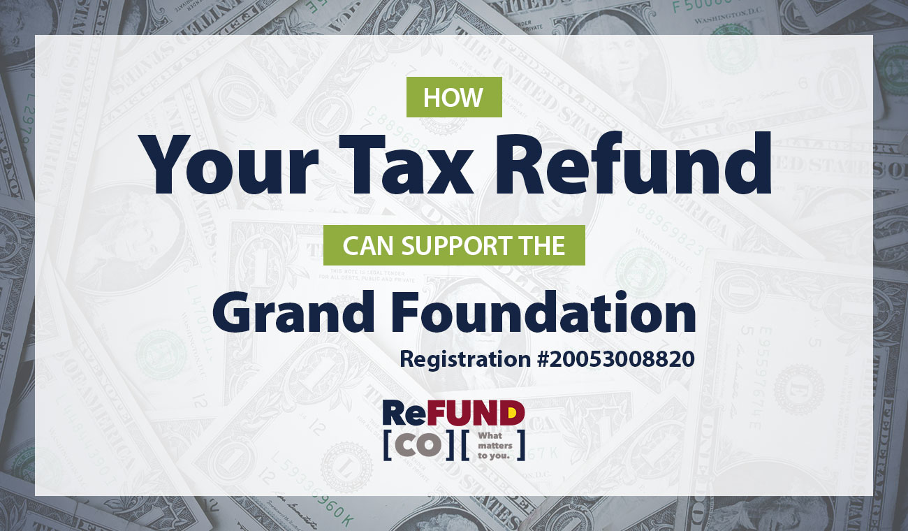 Support the Grand Foundation When You File Your Taxes!